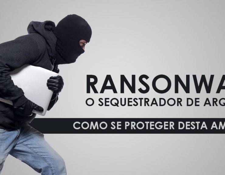 ransonware o sequestrador de arquivos criptografa como se proteger?